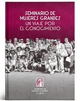 """Libro """"Seminario de Mujeres Grandes · Un viaje por el conocimiento"""""""