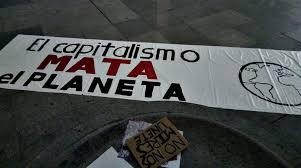 """""""El cambio climático es el síntoma pero la enfermedad es el capitalismo"""""""